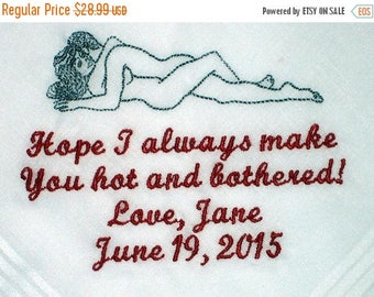 ON SALE Sexy Valentine. Funny Handkerchief, Grooms Handkerchief, Bachelor Party Handkerchief, Gag Gift Handkerchief, Hot and Bothered,178S