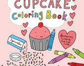 AVAILABLE NOW! The Cupcake Coloring Book, for Grown-Ups and Kids of all Ages