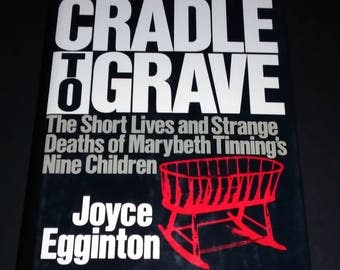 From Cradle to Grave Book Strange Deaths of Marybeth Tinning's Nine Children True Crime Book