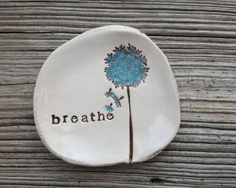 Breathe, dandelion dish, clay keepsake dish, ring holder, jewelry dish