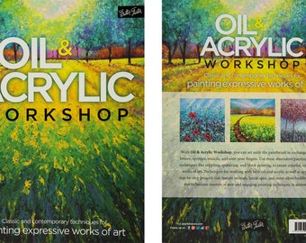 "Signed by Author: Book ""OIL & ACRYLIC WORKSHOP"" Classic and contemporary techniques for painting colorful, expressive works of art"