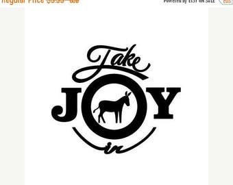 BACK to SCHOOL SALE Take Joy In Donkey Decal