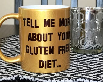 Tell me more about your vegan diet / tell me more about your gluten free diet Coffee mug - Slightly imperfect - Gold - As Is - 11 fl oz