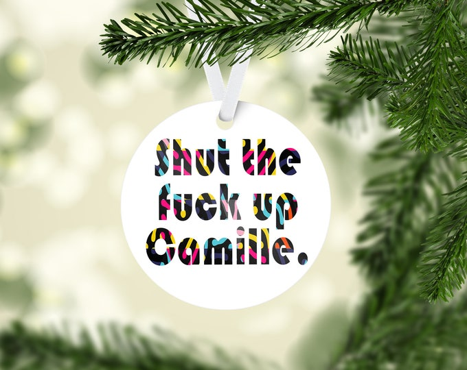 Featured listing image: Real Housewives of Beverly Hills inspired  Christmas Tree Ornament - Shut The F*ck Up Camille.