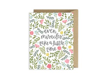 Even Miracles Take a Little Time - Infertility Time - Encouragement Card - Sympathy Card