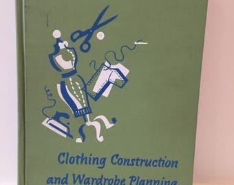 1960 Home Economics Textbook/ Clothing Construction / Wardrobe Planning / Mid Century Book