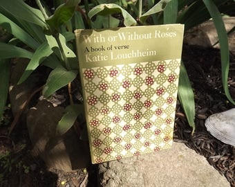 With or Without Roses Book of poetry signed by author Kate Louchheim 1966 first edition