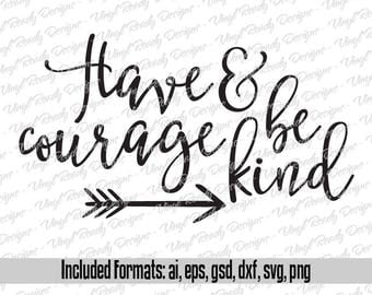 Have courage and be kind - Vector Art - Svg Eps Ai Gsd Dxf Png Download
