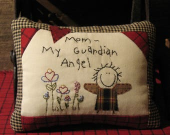 Country Primitive Stitchery Pillow for Mom - Guardian Angel - Farmhouse Decor - Gift for Mom