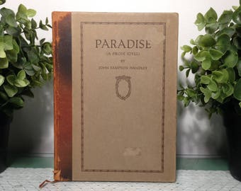 Vintage Antique book, Paradise (A Prose Idyll) by John Sampson Handley, copyright 1906, hardcover with ribbon bookmark. A boy's first love.