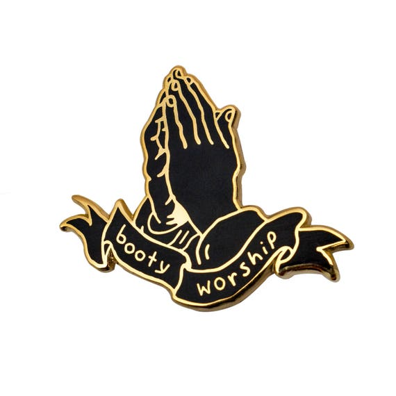Booty Worship Gold Pin.