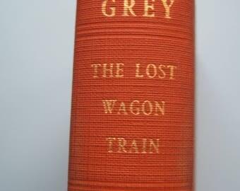 VINTAGE ZANE GRAY The Lost Wagon Train 1936