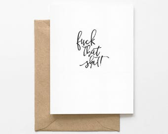 F*ck that Sh*t - Witty Greeting Card