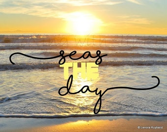 SEAS THE DAY, Seize the Day, Beach Print, Instant Download