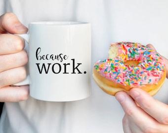 Office Mug - Funny Coworker Gift - Coworker Mug - Funny Work Mug - Gift for Coworker - Office Gift for Her - Quote Mug - Coffee Cup