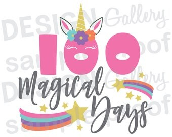 100 Magical Days - Smarter Days of School, JPG, png & SVG, DXF cut file, Printable Digital, flowers, lashes, Unicorn Face - Instant Download