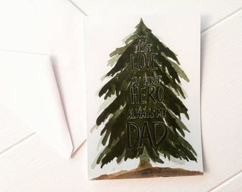Dad Birthday Card, Art Print, Watercolor, Pine Tree, Quotes, First Love, First Hero, Always My Dad, Daddy, Camping, Mountains, Mens Quote