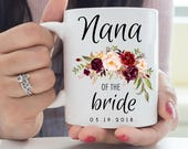 Nana of the Bride Mug, Grandmother Wedding Gift, Nana Grandma Mug, Wedding Mug, Custom Mug, Mother of the Bride, Wedding Gift for Grandma