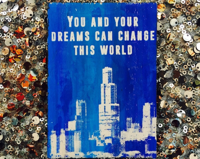 You and Your Dreams...(Chicago Edition)