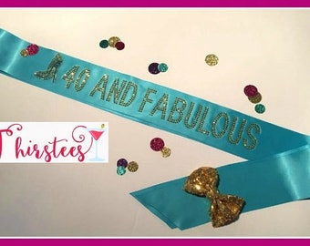 40 and fabulous sash or 21 30 40 50 60 Gold Rhinestone Birthday Sash Party Sash birthday aqua and gold 40th pink and gold birthday