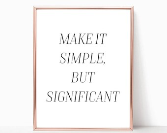 SALE -50% Make it simple, but significant, Digital Print Instant Art INSTANT DOWNLOAD Printable Wall Decor