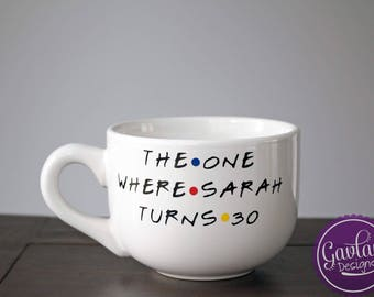 The One Where NAME Turns Age - Large 16 oz coffee mug - Cappuccino - Inspired by FRIENDS TV show - Custom Name - Personalized