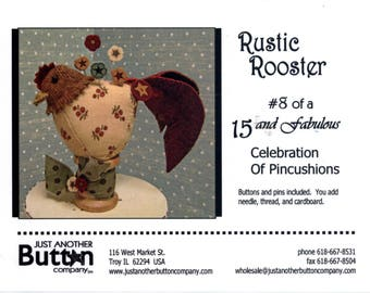 Just Another Button Company: Rustic Rooster - a 15 and Fabulous Celebration of Pincushions Kit