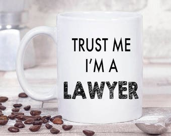 Trust Me I'm a Lawyer Mug. Lawyer Gift. Gift For Lawyer. Law Graduation Gift. Graduation Student Gift. Gift For Attorney