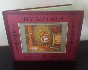 Vintage Mercer Mayer Children's Book - Boy Was I Mad - 1969