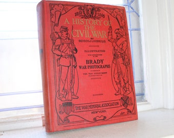 A History of the Civil War by Lossing with Brady Photographs 1912 Book