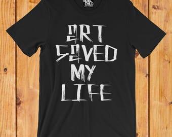 Art Saved My Life Graffiti Tag Street Art Style Black and White Mens T Shirt