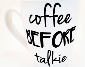 Unique Coffee Mugs, Funny Coffee Mugs, Coffee Before Talkie, Gifts for Her, Gifts for Him