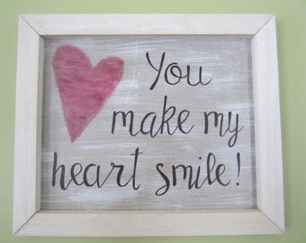 You Make My Heart Smile Sign With Rustic Shabby Chic Wood Trim