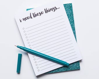 Shopping List, To Do List, I Need These Things Notepad, Shopping Memo Pad, Checklist, Gift for Her, Graduation Gift, New Home Gift