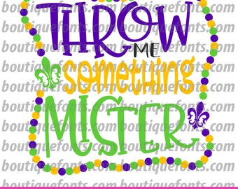Throw Me Something Mister Mardi Gras Svg Cut File - Instant Download