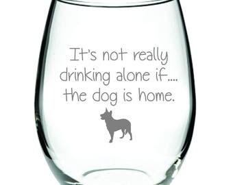 Drinking Alone Dog Heeler Glass FREE Personalization