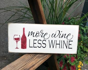 Wooden wine Sign, Funny Wine Sign, More Wine Less Whine, Gift for the Wine Lover, Wine Decor, Bar Decor, Red Wine, Mother's Day Gift