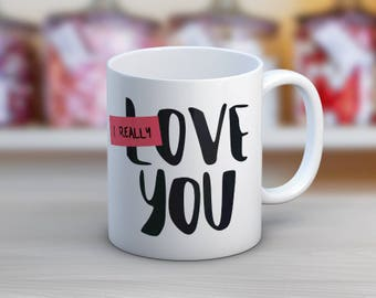 I Really Love You Valentine's Day Coffee Mug