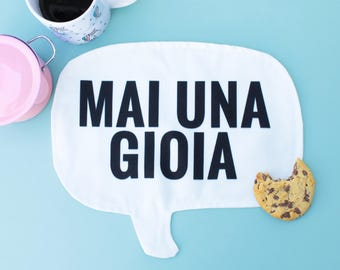 Cheeky mini Placemat - MAI UNA GIOIA