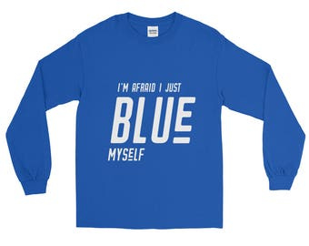 "Arrested Development ""I Just Blue Myself"" Mens Long Sleeve T-Shirt Funny TV Pop-Culture"