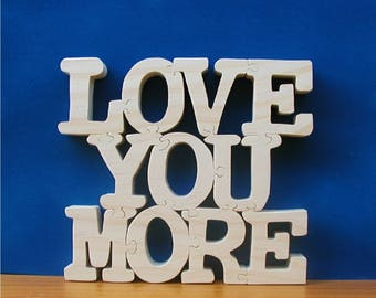 """Wood """"Love You More"""" Puzzle Cut On Scroll Saw"""