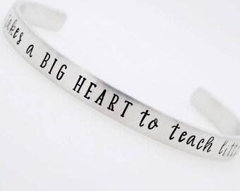 Teacher Gift, Adjustable , Handstamped Bracelet, It takes a big heart, to teach little minds, Preschool, early childhood education gift