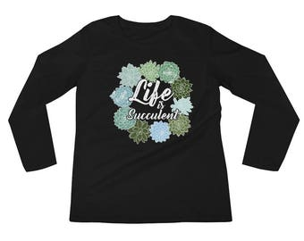 Life Is Succulent Arrangment Lithop Chicks Hens Cactus Long Sleeves