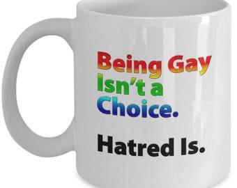 Being Gay Isn't a Choice Gift Mug LGBT Pride Rainbow Coffee Cup