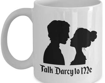 Talk Darcy to Me Funny Mug Gift for Wife Girlfriend Couples Pride and Prejudice Jane Austen Lizzy Coffee Cup