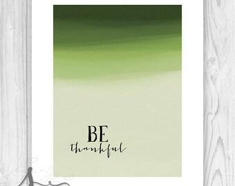 Be Thankful Art Print, Be Thankful Wall Decor, Inspirational Quotes, Be Thankful, Watercolor Wall Art, Be Thankful Poster, Wall Decor