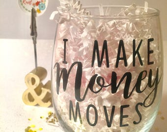 Money Moves // Stemless Wine Glass // Girl Boss // Boss Lady // Gift For Her // Cardi B Quote