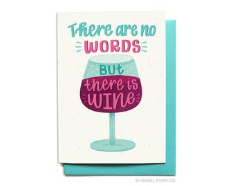 Funny Sympathy Card - Funny Empathy Card - Wine Sympathy - Wine Empathy - Break-up Card - There are no words but there is wine card - SY4