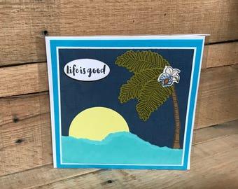 Life Is Good Card / Greeting Card / Palm Tree Card / Congratulations Card / Encouragement Card / Blank Card