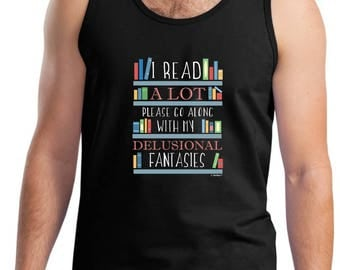 I Read A Lot Please Go Along With My Delusional Fantasies Tank Top 2200 - WRS-816